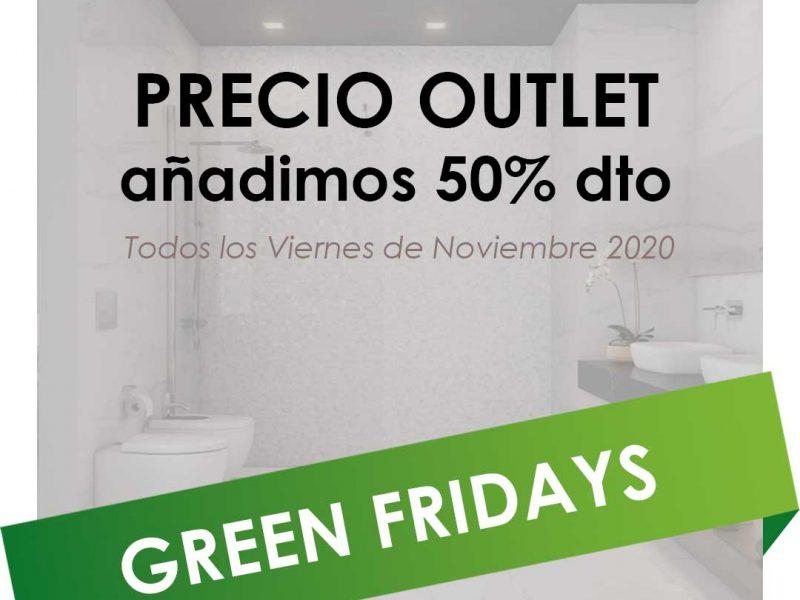 GREEN FRIDAYS ¡Al PRECIO OUTLET le añadimos 50% dto extra!